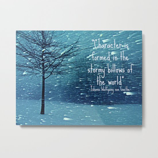 CHARACTER IS FORMED IN A BLIZZARD  Metal Print