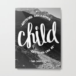 Anything Can Happen Child Metal Print