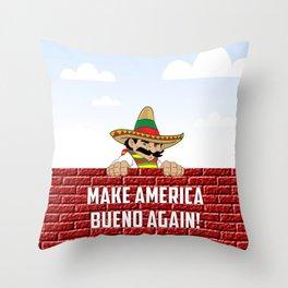 Make America Bueno Again Throw Pillow