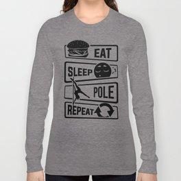 Eat Sleep Pole Dance Repeat - Poledance Dancing Long Sleeve T-shirt