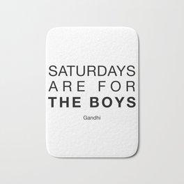 Saturdays are for the boys (Helvetica) Bath Mat