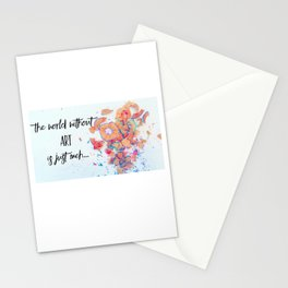 The world without art is just meh Stationery Cards