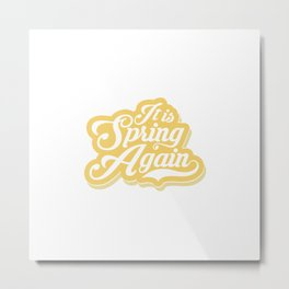 It is spring again Metal Print