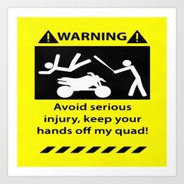 Quad Warning Art Print
