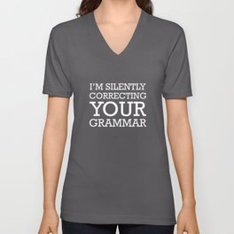I'm Silently Correcting Your Grammar Unisex V-Neck