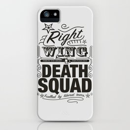 Right Wing Death Squad 7 iPhone Case