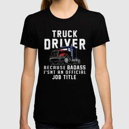 Trucker Trucks Truck Driver Love  Funny Gift Idea T-shirt