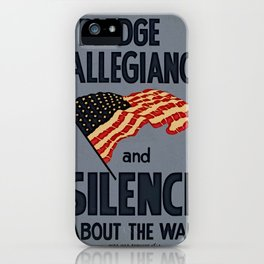 I Pledge Allegiance and Silence iPhone Case