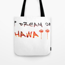 Hawaii Dreaming Tote Bag