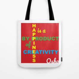 Happiness is a By Product of Creativity Tote Bag