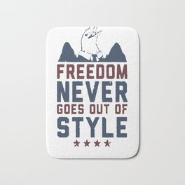 FREEDOM NEVER GOES OUT OF STYLE T-SHIRT Bath Mat