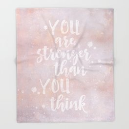 You Are Stronger Than You Think motivational quote Throw Blanket