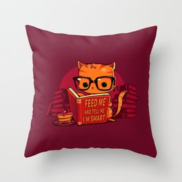 Feed Me And Tell Me I'm Smart Throw Pillow