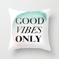 good vibes only Throw Pillows featuring Good vibes only quote by nuchylee