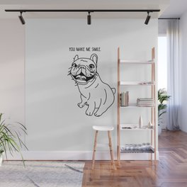 Frenchie-You make me smile! Wall Mural