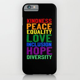 Kindness Peace Equality Love Inclusion Hope Diversity iPhone Case
