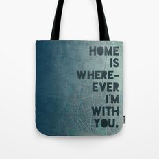 Home is with You Tote Bag