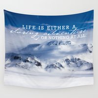 helen Wall Tapestries featuring Life is either a daring adventure or nothing at all. ICELAND (Helen Keller Quote) by The Blonde Dutch Girl