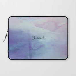 Be kind. Laptop Sleeve