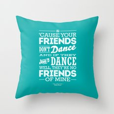 One Hit Wonder- Safety Dance in Teal Throw Pillow