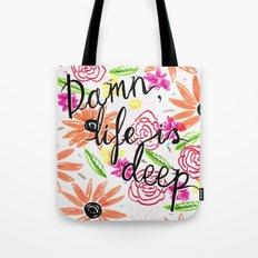 Life Is Deep Tote Bag