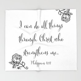 I Can Do All Things Through Christ Who Strengthens Me Throw Blanket