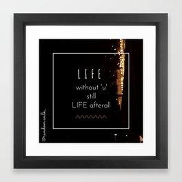 Life without 'u' Framed Art Print