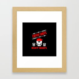 coffee shots and heavy squats funny gym quote Framed Art Print