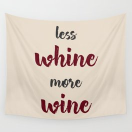 Less whine - more wine! Wall Tapestry