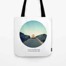 A story that doesn't begin is a story that never ends Tote Bag