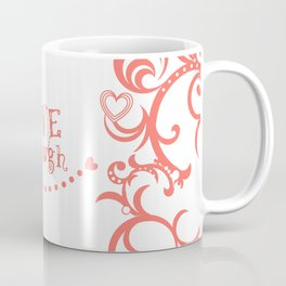 Live Love Laugh in Coral Coffee Mug