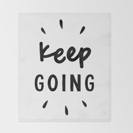 Keep Going positive black and white typography inspirational motivational home wall bedroom decor Throw Blanket