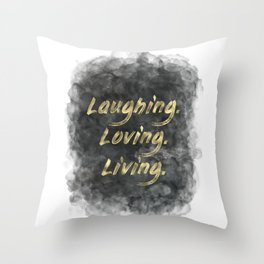 Laughing. Loving. Living. (gold on charcoal) Throw Pillow