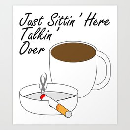 Cigarettes and Coffee Art Print