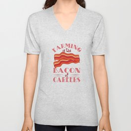 """""""Farming Is The Bacon Of Careers"""" for all the bacon lovers out there! Makes a nice gift for everyone Unisex V-Neck"""