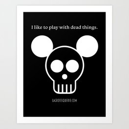 Play with Dead Things Art Print