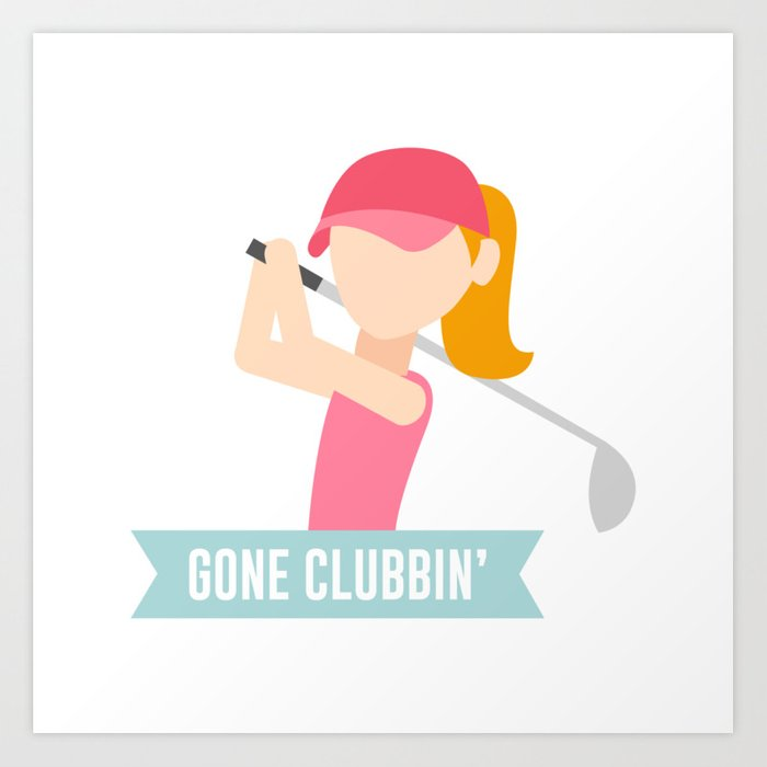 Gone Clubbin Clubbing Party Golf Club Pun Art Print