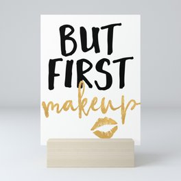 BUT MAKEUP FIRST beauty quote Mini Art Print