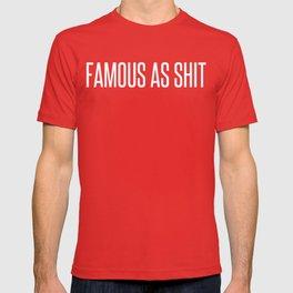 Famous As Shit T-shirt