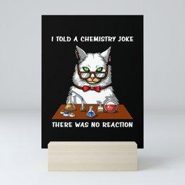 Cat Chemistry Teacher No Reaction Science Joke Mini Art Print