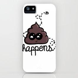 shit happens iPhone Case