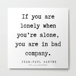 32  |  Jean-Paul Sartre |  Jean-Paul Sartre Quotes | 200123 Metal Print