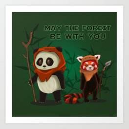 May the forest be with you Art Print