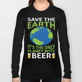 Save Earth and beer Shirt Long Sleeve T-shirt