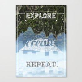 Explore Create Repeat Canvas Print