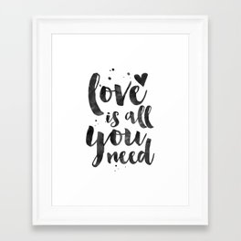 LOVE WALL DECOR, Love Is All You Need,Family Sign,Family Gift,Living Room Decor,Boyfriend Gift,Coupl Framed Art Print
