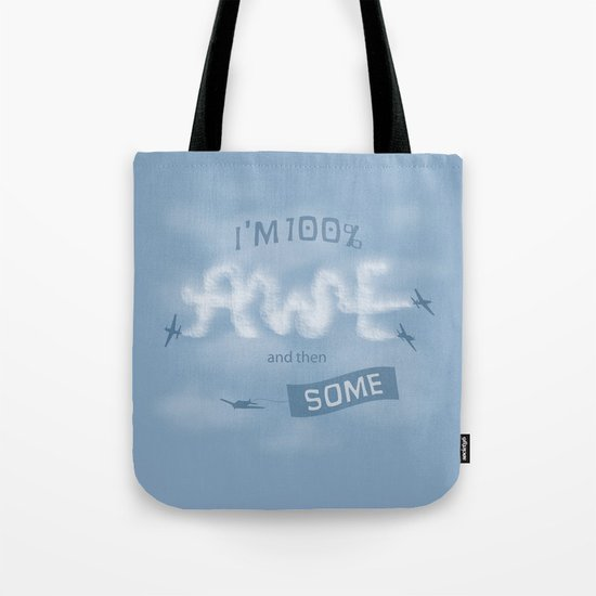 I'm 100% Awe and then Some Tote Bag