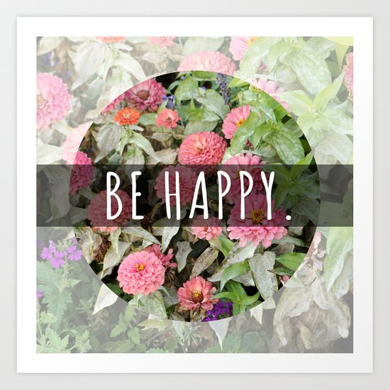 Be Happy. Art Print