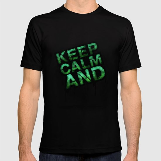 Keep Calm And.... T-shirt