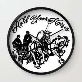Hold Your Horses Wall Clock